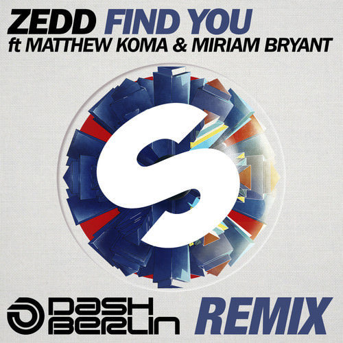 Published on Mar 2, 2014 Zedd ft. Matthew Koma & Miriam Bryant - Find You (Dash Berlin Remix)